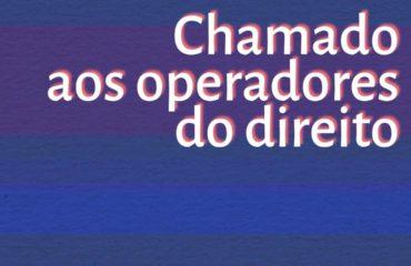 Chamado aos operadores do direito do país, por Gustavo Roberto Costa