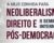 """""""Neoliberalismo, Direito e Pós-Democracia"""" em debate no II Seminário Internacional da ABJD"""