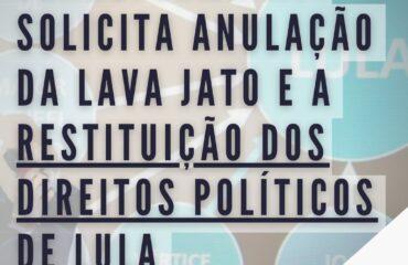 Transforma MP solicita anulação da Lava Jato e a restituição dos direitos políticos de Lula