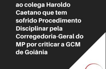 Nota em solidariedade ao colega Haroldo Caetano que está sofrendo Procedimento Disciplinar por ter criticado a GCM de Goiânia