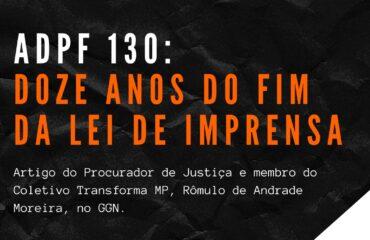 ADPF 130: Doze anos do fim da Lei de Imprensa