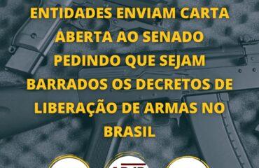 Entidades enviam carta aberta ao Senado pedindo que sejam barrados os decretos de liberação de armas no Brasil